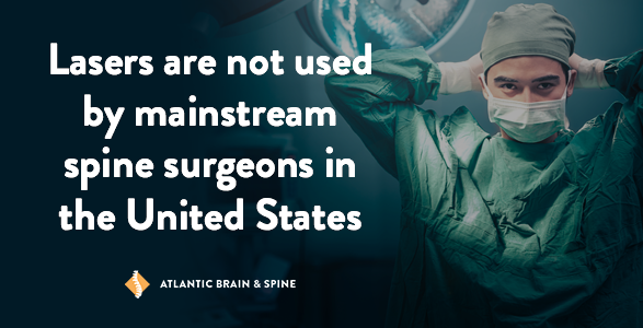 Lasers Are Not Used By Mainstream Spine Surgeons